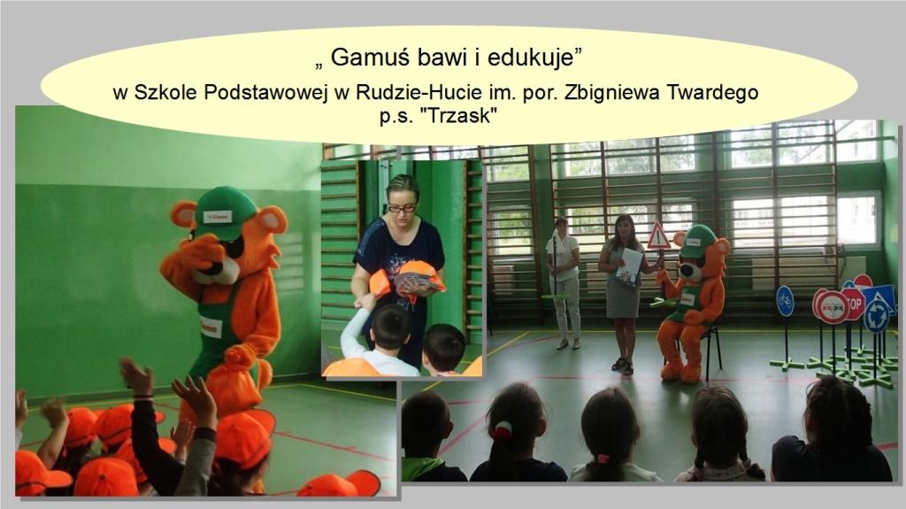 Ruda Huta Akcja Gamuś bawi i edukuje 2018r